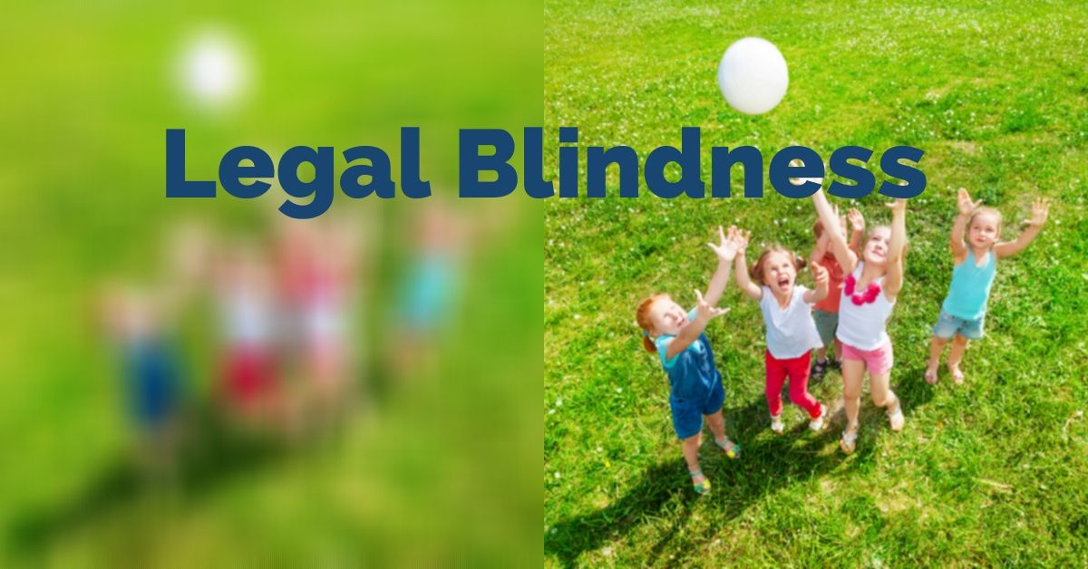 What is Legal Blindness?